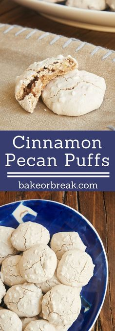 Cinnamon Pecan Puffs are soft, chewy, nutty cookies made with a short list of ingredients. A long-time favorite! - Bake or Break