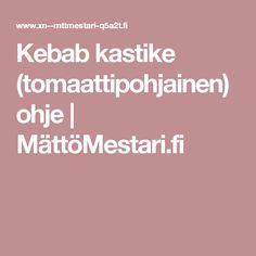 Kebab kastike (tomaattipohjainen) ohje | MättöMestari.fi