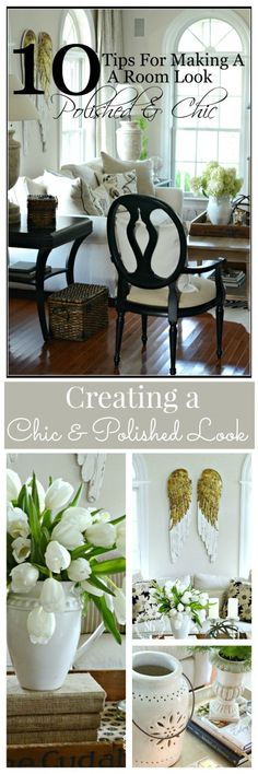 10 TIPS FOR MAKING A ROOM LOOK POLISHED AND CHIC-Helpful ways to update rooms that are a little tired and worn!!