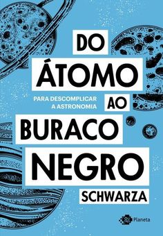 Kindle Do átomo ao buraco negro: Para descomplicar a astronomia (Portuguese Edition) Author Schwarza, Good Books, Books To Read, My Books, Philosophy Books, Forever Book, Book Suggestions, Book Of Life, Book Authors, Book Lists
