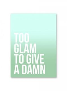 "Kaart ""To glam to give a damn"""