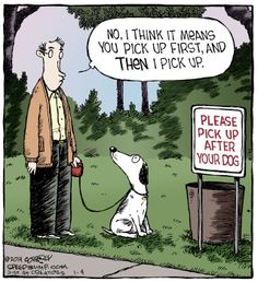 Don't you wish you could take turns? Please pick up after your dog. Speed Bump and more #humor on Alphacomedy.com