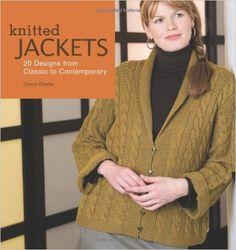 Knitted Jackets: Cheryl Oberle: 9781596680265: Amazon.com: Books