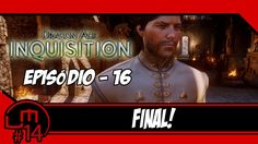 Dragon Age: Inquisition (PC) #16 Final!