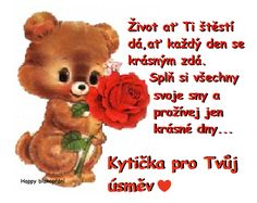 ŽIVOT AŤ TI ŠTĚSTÍ DÁ Animals And Pets, Baby Animals, Birthday Text, Bear Images, Happy Birthday Quotes, Bear Cartoon, Art Journal Pages, Wise Quotes, Diy And Crafts
