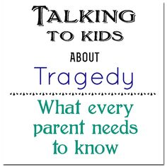 Great information on how to talk to your children about a tragedy and walk them through the grief process.  From the National Association of School Psychologists.
