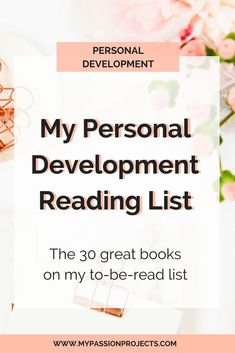 My Personal Development Reading List. Books to help you become the best version of yourself! Learn, grow and thrive! #personalgrowth #mustreads