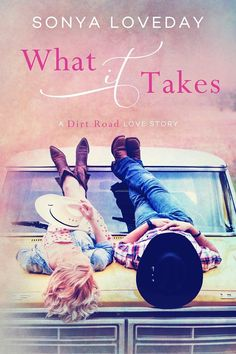 ~ Cover Reveal ~ What It Takes by Sonya Loveday Western Romance / Contemporary Romance  Photo by His Fingerprint Photography Add it to your Goodreads: https://www.goodreads.com/book/show/34701831-what-it-takes---a-dirt-road-love-story  Click share to spread the cover love!