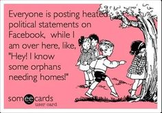 This is me, except also I post political things. Maybe I should just stick to pointing out orphans needing homes?