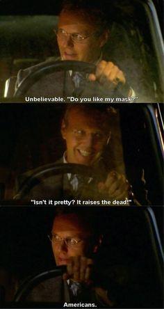 """Unbelievable. """"Do you like my mask? Isn't it pretty? It raises the dead!"""" Americans. lol♡"""