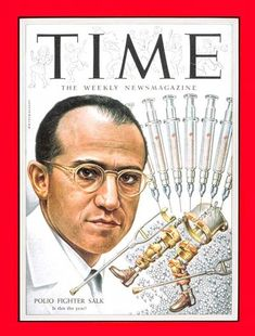 Today in 1953 was a huge day for medical science --Dr. Jonas Salk announced a new vaccine -- to prevent poliomyelitis. Jonas Salk, Message Bible, Time Magazine, Magazine Covers, Jewish History, Medical History, The Help, Cancer, Childhood