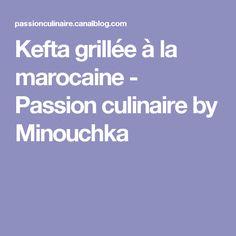 Kefta grillée à la marocaine - Passion culinaire by Minouchka