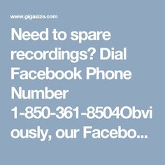 Need to spare recordings? Dial Facebook Phone Number 1-850-361-8504Obviously, our Facebook Phone Number 1-850-361-8504 unquestionably causes you to make an occasion on Facebook. What's more, you can request doing some other Facebook movement from our nerds who will get your call. There is other uplifting news for you that you can get to our number at whenever. For more information: http://www.monktech.net/facebook-customer-support-phone-number.htmlFacebookPhoneNumber