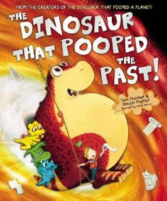The Dinosaur That Pooped The Past! by Tom Fletcher and Dougie Poynter illustrated by Garry Parsons published by Red Fox 2014