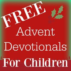 Looking for something special for your children this holiday season?  Get these FREE Advent resources & devotionals for your children! | RaisingArrows.net