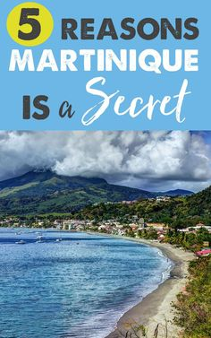 5 Reasons Martinique is the Caribbean's Best Kept Secret (From American Tourists)