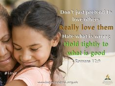 Romans 12:9 #love #everyone #hug #holdtight #nopretence #verseoftheday #lifelesson #bible #scripture #truth