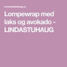 Lompewrap med laks og avokado - LINDASTUHAUG