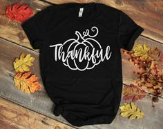 Thankful T-Shirt This t-shirt is Made To Order, one by one printed so we can control the quality. Vinyl Shirts, Tee Shirts, Tees, Baseball Shirt Designs, Autumn T Shirts, Pretty Shirts, Crew Shirt, Personalized T Shirts, Halloween Shirt