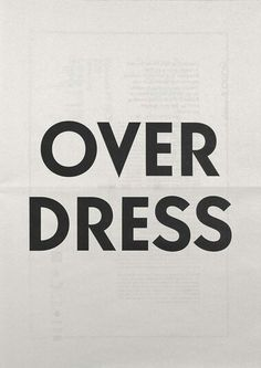 Over Dress. Always! (A little reminder we stole from a former CFAC designer's board!)