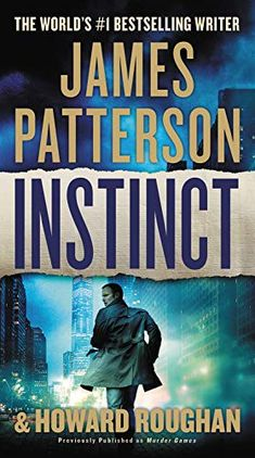 Buy Instinct (previously published as Murder Games) by Howard Roughan, James Patterson and Read this Book on Kobo's Free Apps. Discover Kobo's Vast Collection of Ebooks and Audiobooks Today - Over 4 Million Titles! Got Books, I Love Books, Books To Read, Book 1, The Book, James Patterson, Thriller Books, Mystery Books, Free Reading