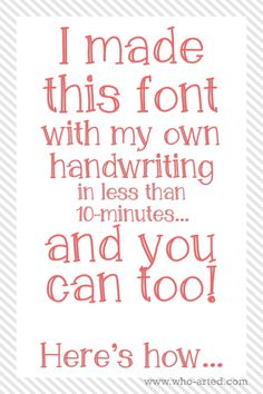 I made this font with my own handwriting in less than 10-minutes... And you can to! This is seriously easy and fun to do!