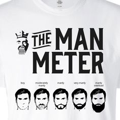 The only way to find out where you stand as a man, is to measure up. Where do you stand on the Man Meter? Feel like royalty in this ultra comfortable t-shirt from BEARD KING anointing you with only th Great Beards, Awesome Beards, Beard Supplies, Beard King, Man Beard, Epic Beard, Beard Quotes, Hair Quotes, Beard Designs