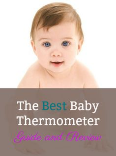 Looking for the best baby thermometer? Find reviews from a pediatric nurse and mother of four. I've reviewed dozens of thermometers to find the very best.