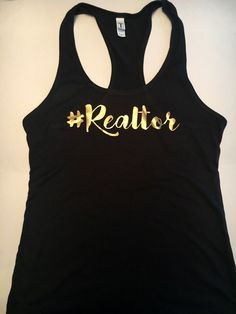 et everyone know you're a realtor with this super cute gold lettered #Realtor tank. This can be worn casual to the gym or dressed up for an appointment. Let the leads come to you when you where this tank out and about running errands!