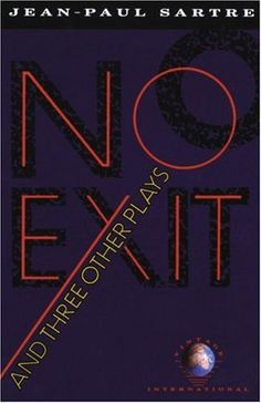 No Exit and Three Other Plays by Jean-Paul Sartre,http://www.amazon.com/dp/0679725164/ref=cm_sw_r_pi_dp_3Oc.sb105S3G12DD