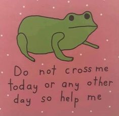 do not cross me frog Frog Art, Art Anime, Cute Frogs, Cult, Daddy, Toad, Reaction Pictures, Wall Collage, Make Me Happy