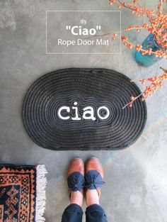 "DIY: ""ciao"" rope door mat"