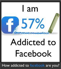 Facebook Humor | I'm 57% addicted to Facebook!