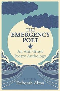 Emergency Poet: An Anti-Stress Poetry Anthology (Hardback)