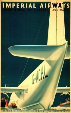 "Imperial Airways, 1936: ""One of the 28 new, 200mph, two-decker Empire flying boats"" and a striking poster design that emphasizes its scale."