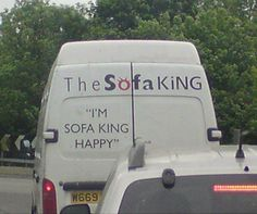 """say it slowly """"Sofa King Happy"""""""