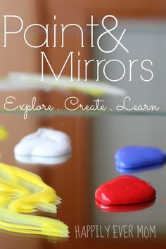 Painting with Mirrors: Explore, Create, Learn! - Happily Ever Mom