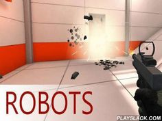 Robots  Android Game - playslack.com , Prevent the emergence of the gagdets! Clear a big constructions from robots, who want to demolish all living. Use a collection of ammunitions. Get ready for violent firefights in this game for Android. Your work is to examine all the floors and apartments of an enormous making . The making  is controlled by crazy robots. Carefully look around and shoot as soon as you notice the next competitor. Use firearms, ambush firearms, and other ammunitions that…
