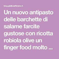 Un nuovo antipasto delle barchette di salame farcite gustose con ricotta robiola olive un finger food molto buono e velocissimo