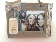 DIY 'Will you be my bridesmaid?' photo frame