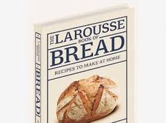 Image result for larousse book of bread