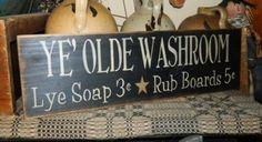 YE' OLDE WASHROOM PRIMITIVE SIGN SIGNS