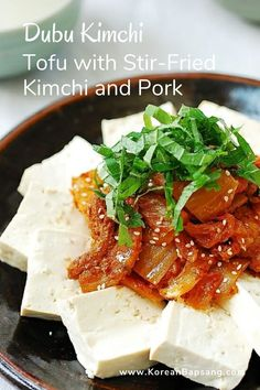 Dubu kimchi is a popular dish made with old kimchi. This recipe is simple and easy! Stir-fry the kimchi and pork and serve with sliced tofu that has been boiled or pan-fried. #dubukimchi #tofukimchi #porkkimchi #koreanrecipe #koreanbapsang @koreanbapsang Stir Fry Kimchi, Mexican Side Dishes, Kimchi Recipe, Korean Food, Korean Recipes, Asian Cooking, Special Recipes, Side Dish Recipes, Cooking Recipes