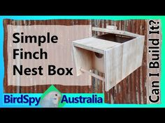 Simple Finch Nest Box   Can I Build It? Episode 04 - YouTube