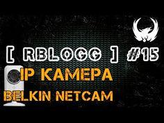 [RblogG]#15 Обзор Belkin Netcam Wi-Fi Камера: Плюсы И Минусы, Примеры Видео