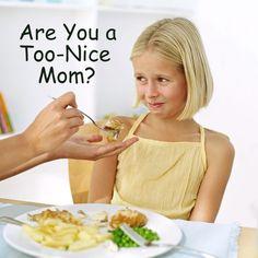 Are You a Too-Nice Mom?