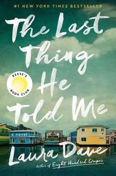 Review: The Last Thing He Told Me Carole King, Summer Reading Lists, Beach Reading, New York Times, Ny Times, Reese Witherspoon Book Club, Sixteen, Plot Twist, Page Turner