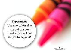 Just experiment and see what you come up with. You may surprise yourself!
