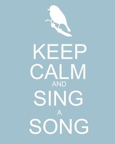 "♫ ""Keep Clam and Sing a Song"" ♫"