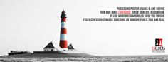 Possess positive values #lighthouse #guidance #true #real